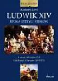 Levi Anthony - Ludwik XIV Epoka intryg i spisków