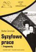 Żeromski Stefan - Syzyfowe prace fragmenty Lektury dla zapracowanych. wszystkie wątki wszystkie istotne postacie