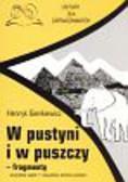 Sienkiewicz Henryk - W pustyni i w puszczy fragmenty Lektury dla zapracowanych. wszystkie wątki wszystkie istotne postacie
