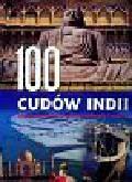 100 cudów Indii. Najwspanialsze skarby cywilizacji i natury