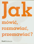 Kuziak Michał - Jak mówić, rozmawiać, przemawiać ?