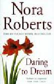 Roberts Nora - Daring to Dream
