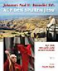 Bujak Adam - Johannes Paul II Benedikt XVI Auf den Spuren Jesu. Aus dem Heiligen Land in den Vatikan