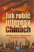 Plafker Ted - Jak robić interesy w Chinach