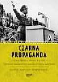 Newcourt - Nowodworski Stanley - Czarna propaganda Polska Niemcy Wielka Brytania tajemnice największych oszustw II wojny światowej