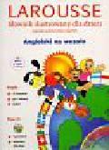 Słownik ilustrowany dla dzieci angielsko-polski polsko-angielski angielski na wesoło Larousse