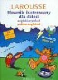 Diaz Natacha - Słownik ilustrowany dla dzieci angielsko-polski polsko-angielski Larousse + CD