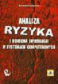 Liderman Krzysztof - Analiza ryzyka i ochrona informacji w systemach komputerowych