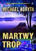 Koryta Michael - Martwy trop