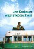 Krakauer Jon - Wszystko za życie
