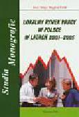 Telep Jerzy, Ćwik Bogdan - Lokalny rynek pracy w Polsce w latach 2001-2005