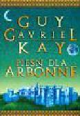 Kay Guy Gavriel - Pieśń dla Arbonne