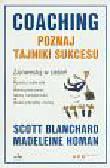 Scott Blanchard, Madeleine Homan - Coaching. Poznaj tajniki sukcesu