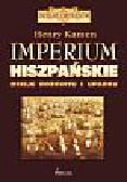 Kamen Henry - Imperium hiszpańskie dzieje rozkwitu i upadku