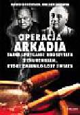 Bercuson David - Operacja Arkadia tajne spotkanie Roosevelta z Churchillem, które zmieniło losy świata