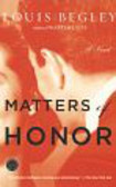 Begley Louis - Matters of Honor