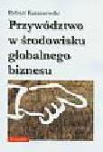 Karaszewski Robert - Przywództwo w środowisku globalnego biznesu