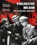 Bartoszewski Władysław - Verlassene Helden des Warschauer Aufstands