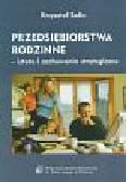 Safin Krzysztof - Przedsiębiorstwa rodzinne - istota i zachowania strategiczna