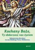 Hopf Bernhard, Raab Susanne - Kochany Boże Ty obdarowujesz nas życiem