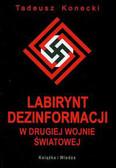Konecki Tadeusz - Labirynt dezinformacji w II wojnie światowej