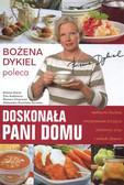 Bożena Dykiel, Aszkiewicz Ewa, Chojnacka Romana i inni - Doskonała Pani Domu Bożena Dykiel poleca