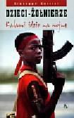 Carrisi Giuseppe - Dzieci żołnierze Kalami idzie na wojnę