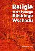 Praca zb. pod red. Krzysztofa Pilarczyka i Jana Drabiny - RELIGIE STAROŻYTNEGO BLISKIEGO WSCHODU
