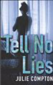 Compton Julie - Tell No Lies