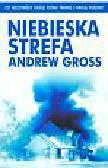 Gross Andrew - Niebieska strefa Andrew Gross