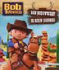 Treahy Iona - Bob Budowniczy Bob Budowniczy na dzikim zachodzie