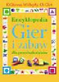 Charmer K., Murphy M., Clark Ch. - Encyklopedia Gier i zabaw dla przedszkolaków