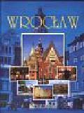 Bronowski Jacek - Najpiękniejsze miasta Wrocław