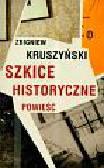 Kruszyński Zbigniew - Szkice historyczne powieść