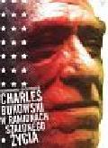 Sounes Howard - Charles Bukowski w ramionach szalonego życia