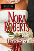 Nora Roberts - Trzy siostry