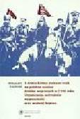 Smoliński Aleksander - 1 Armia Konna podczas walk na polskim teatrze działań wojennych w 1920 roku. Organizacja, uzbrojenie wyposażenie oraz wartość bojowa