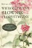Anioł Kwiatkowska Jadwiga - Wielojęzyczny słownik florystyczny
