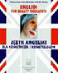 Gotowicka-Wolińska Tamara, Patoka Zofia M. - English for beauty therapists język angielski dla kosmetyczek i kosmetologów