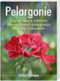 Hoffman Christa - Pelargonie Najpiękniejsze odmiany, rozmnażanie i pielęgnacja, choroby i szkodniki
