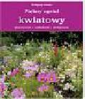 Grosser Wolfgang - Piękny ogród kwiatowy Planowanie, zakładanie, pielęgnacja