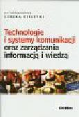 Kiełtyka Leszek (red.) - Technologie i systemy komunikacji oraz zarządzania informacją i wiedzą