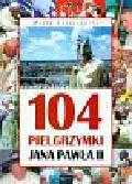 Latasiewicz Marek - 104 pielgrzymki Jana Pawła II