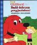 Bvridwella Normana - Clifford Bądź dobrym przyjacielem książeczka z naklejkami