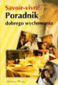 Strzeszewska Anna, Nojszewska Justyna, Bałabaniak Dagmara - Poradnik dobrego wychowania Savoir-vivre