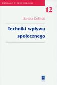 Doliński Dariusz - Techniki wpływu społecznego. wykłady z psychologii 12
