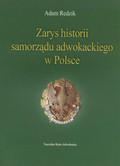 Redzik Adam - Zarys historii samorządu adwokackiego w Polsce