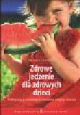 Swinney Bridget - Zdrowe jedzenie dla zdrowych dzieci