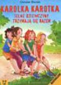 Bieniek Christian - Karolka Karotka Silne dziewczyny trzymają się razem