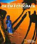 Freeman Michael - Okiem fotografa